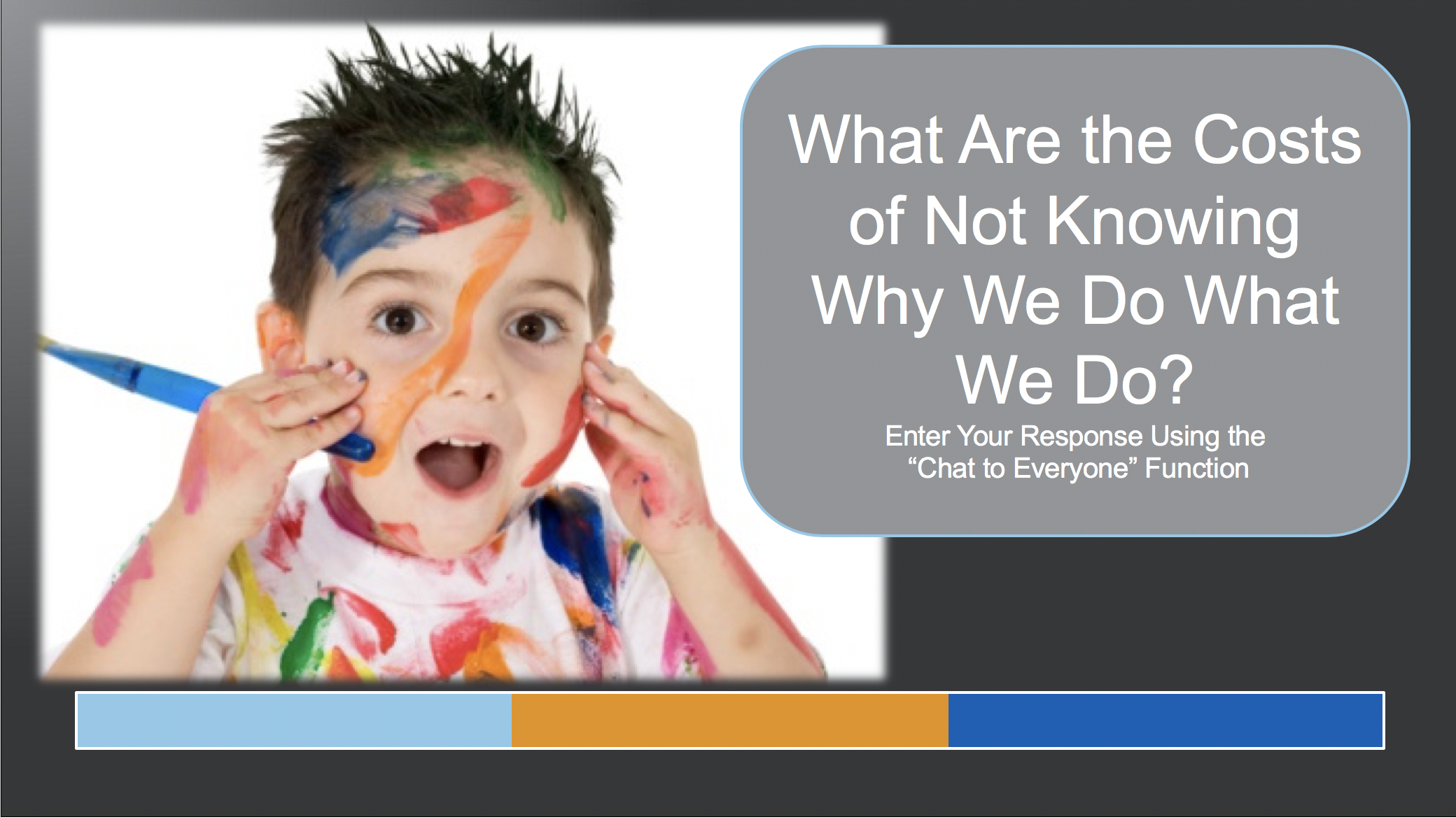 What are the costs of not knowing why we do what we do?
